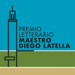 """Premio Letterario """"Maestro Diego Latella""""…dedicato a tutti i Maestri"""